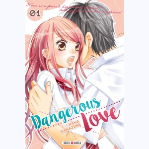 Dangerous love : Tome 1