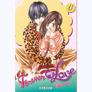 Forever my love : Tome 3