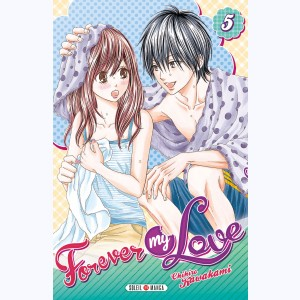 Forever my love : Tome 5