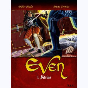 Even : Tome 1, Silvius