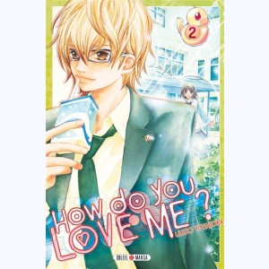 How do you love me ? : Tome 2