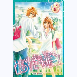 How do you love me ? : Tome 5
