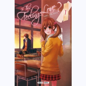 Is this feeling Love ? : Tome 1