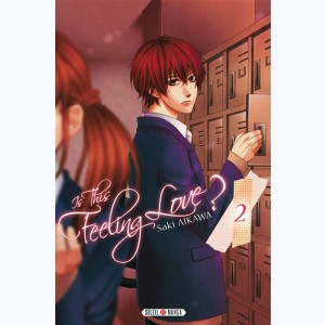 Is this feeling Love ? : Tome 2