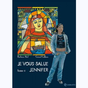 Je vous salue Jennifer : Tome 1