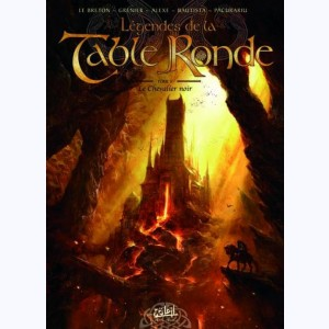 Légendes de la Table ronde : Tome 3, Le Chevalier noir