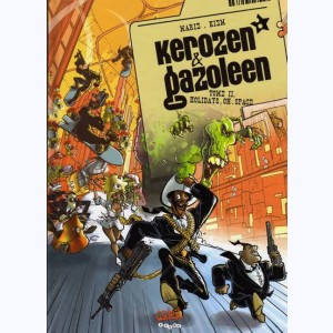 Kerozen & Gazoleen : Tome 2, Holidays on space