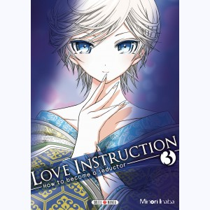 Love Instruction - How to become a seductor : Tome 3