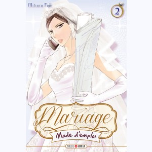 Mariage mode d'emploi : Tome 2