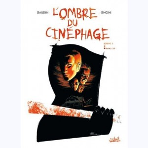 L'Ombre du cinéphage : Tome 3, Final cut