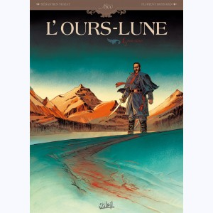 L'Ours-lune : Tome 1, Fort Sutter