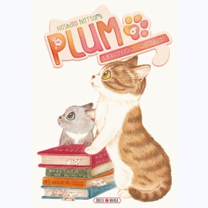 Plum, un amour de chat : Tome 6