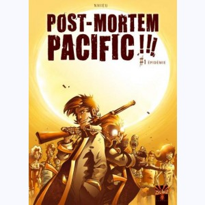 Post-mortem pacific !!! : Tome 1, Épidémie