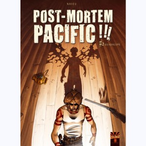 Post-mortem pacific !!! : Tome 2, Guadalupe