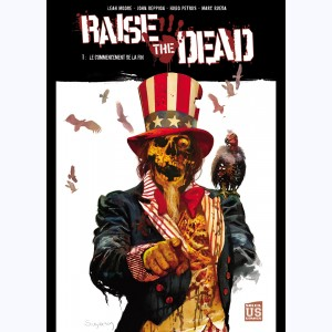 Raise The Dead : Tome 1, Le Commencement de la fin