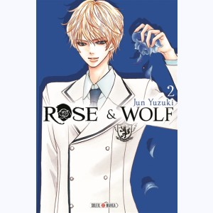 Rose & Wolf : Tome 2