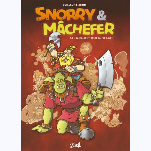 Snorry & Mâchefer : Tome 1, La Malédiction de la fée Kalôm
