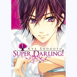 Super Darling ! : Tome 1