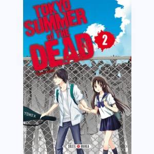 Tokyo Summer of the dead : Tome 2