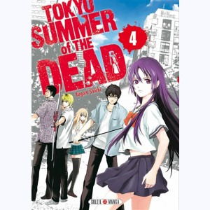 Tokyo Summer of the dead : Tome 4