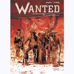 Wanted : Tome 1, Les Frères Bull