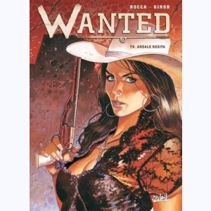 Wanted : Tome 6, Andale Rosita