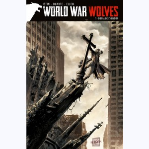 World War Wolves : Tome 1, Dieu a de l'humour