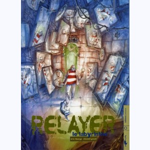Relayer : Tome 4, Le Labyrinthe