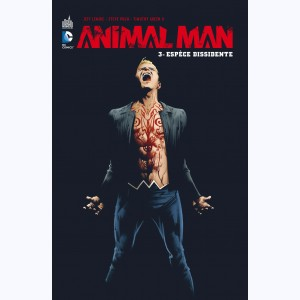 Animal Man : Tome 3, Espèce Dissidente