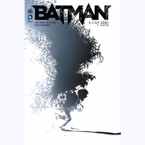 Batman (Snyder) : Tome 4, L'An zéro 1/2