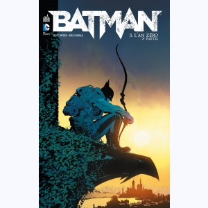 Batman (Snyder) : Tome 5, L'An zéro 2/2