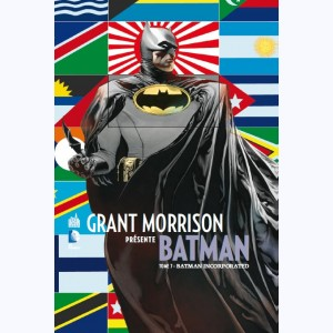 Grant Morrison présente Batman : Tome 7, Batman incorporated