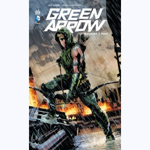Green Arrow (Lemire) : Tome 1, Machine à tuer