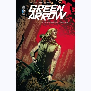 Green Arrow (Lemire) : Tome 2, La guerre des outsiders