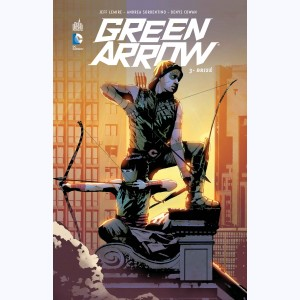 Green Arrow (Lemire) : Tome 3, Brisé