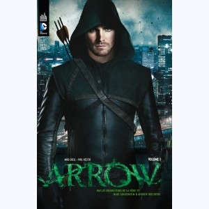 Arrow la série TV : Tome 1