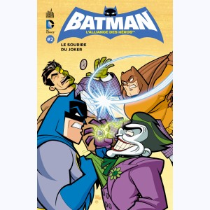 Batman - L'Alliance des héros : Tome 2, Le sourire du Joker