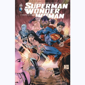 Superman & Wonder Woman : Tome 1, Couple mythique