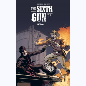 The Sixth Gun : Tome 3, Enchaîné