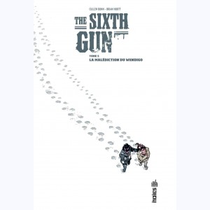 The Sixth Gun : Tome 5, La Malédiction du Wendigo