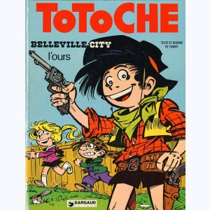 Totoche : Tome 6, Belleville city + L'ours :