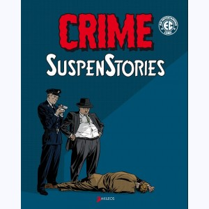 Crime SuspenStories : Tome 1