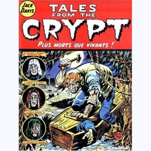Tales from the Crypt : Tome 1, Plus mort que vivants !