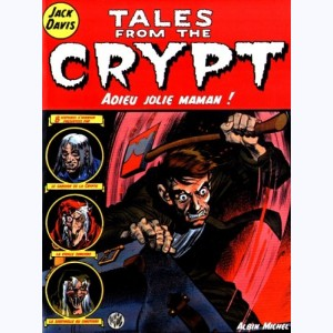 Tales from the Crypt : Tome 3, Adieu jolie maman !
