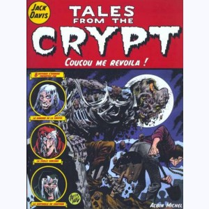 Tales from the Crypt : Tome 5, Coucou me revoila !