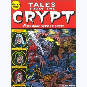 Tales from the Crypt : Tome 9, Plus dure sera la chute