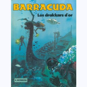 Barracuda (Weinberg) : Tome 1, Les drakkars d'or