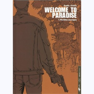 Welcome to paradise : Tome 1, Myrtilles sauvages