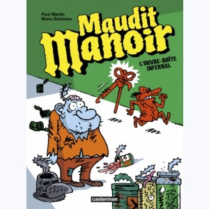 Maudit Manoir : Tome 1, L'ouvre-boîte infernal