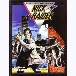 Nick Raider : Tome 1, L'affaire Géronimo